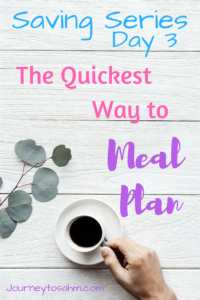 Learn how to meal plan in less than 30 minutes! Meal planning printable included. Meal plan on a budget and perfect for meal planning for beginners. Tips, tricks, and meal planning template included. #healthy #lifestyle #mealplan #savemoney #momlife